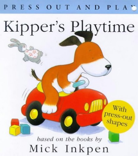 Kipper's Playtime (Press Out and Play By Mick Inkpen