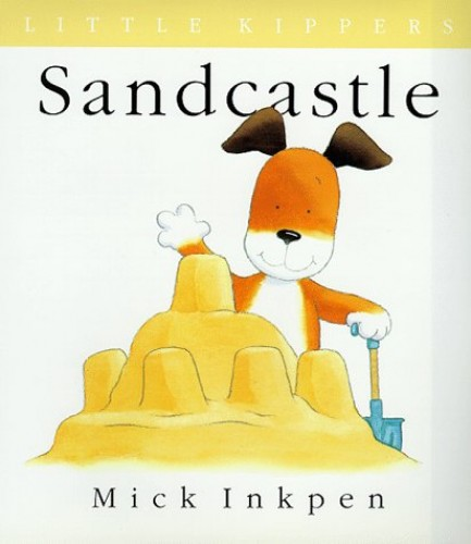 Kipper: Little Kipper Sandcastle By Mick Inkpen