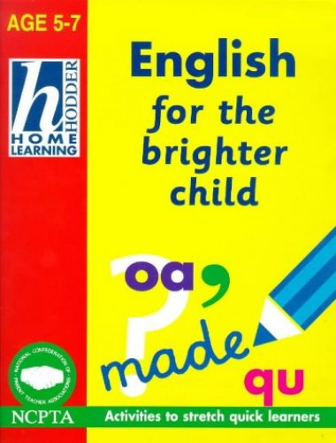 Hodder Home Learning: 7-9 English For The Brighter Child By Rhona Whiteford