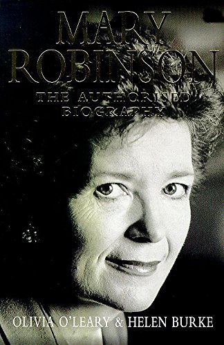 Mary Robinson: The Authorised Biography By Olivia O'leary
