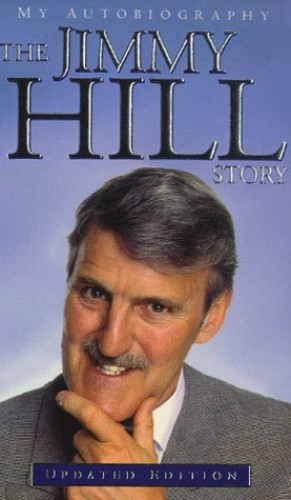 The Jimmy Hill Story By Jimmy Hill