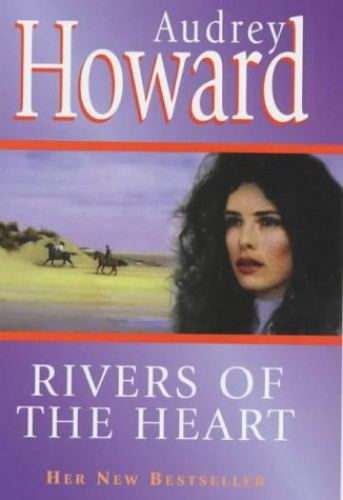 Rivers of the Heart By Audrey Howard