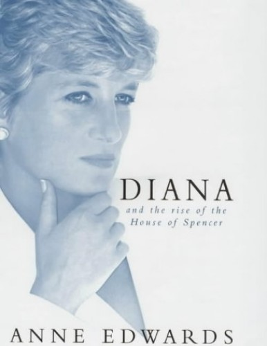 Diana and the Rise of the House of Spencer By Anne Edwards