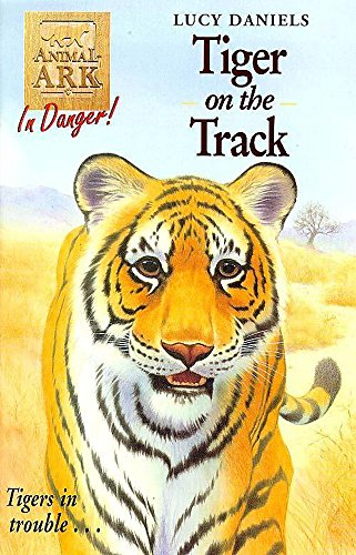 Animal Ark: Tiger On The Track By Lucy Daniels