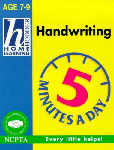 7-9 Five Minutes A Day Handwriting (Hodder Home Learning) By Rhona Whiteford