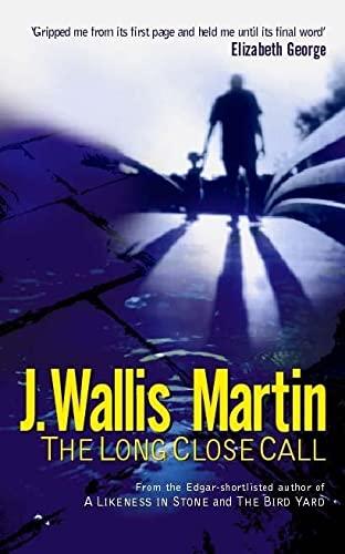 The Long Close Call By J. Wallis Martin