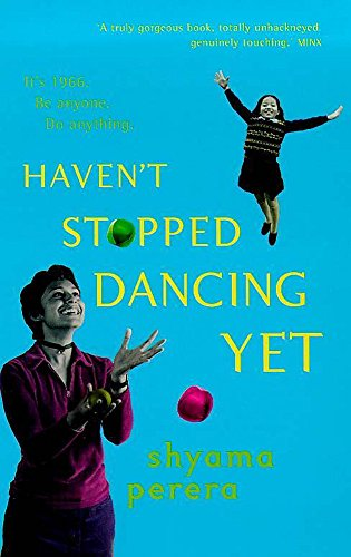 Haven't Stopped Dancing Yet By Shyama Perera