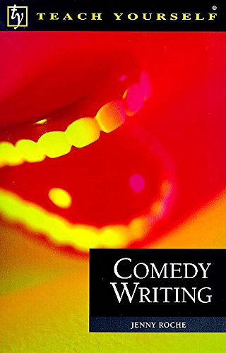 Teach Yourself Comedy Writing By Jenny Roche