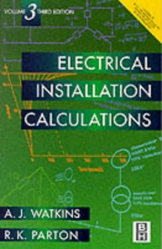 Electrical Installation Calculations Volume 3: v. 3 By A. J. Watkins
