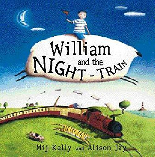 William and the Night-Train By Mij Kelly