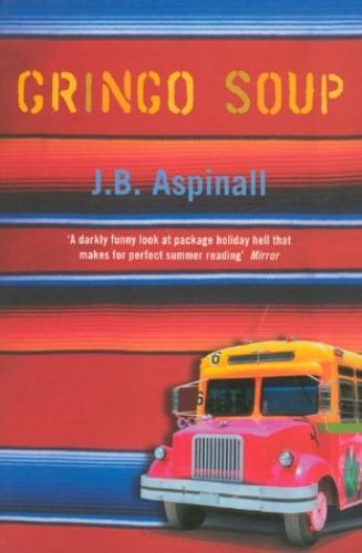 Gringo Soup By John Aspinall