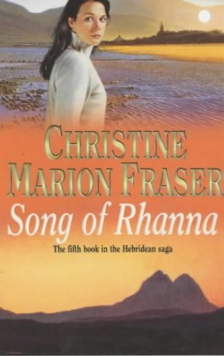 Song of Rhanna (The Rhanna series) by Christine Marion Fraser