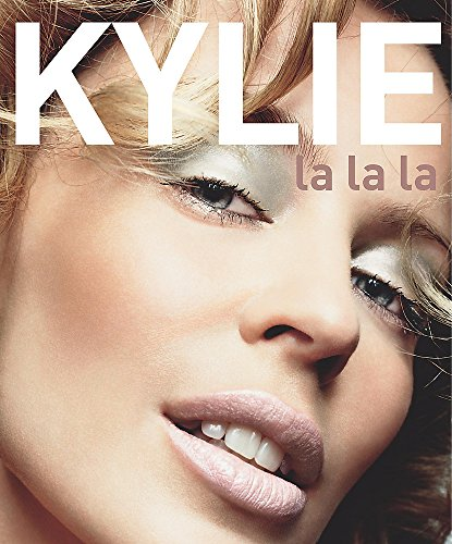 Kylie: La La La By Kylie Minogue