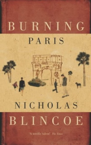 Burning Paris By Nicholas Blincoe