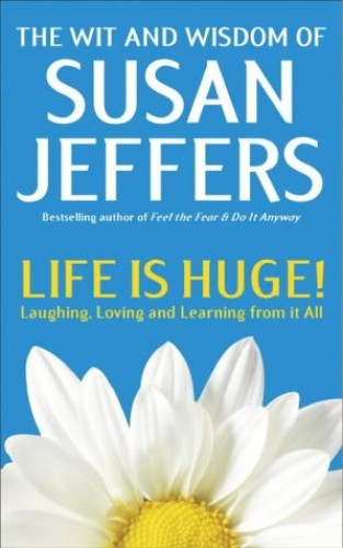 Life is Huge by Susan J. Jeffers