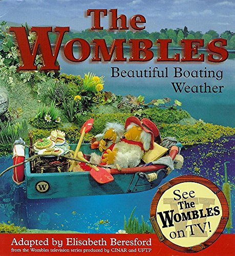 Wombles Beautiful Boating Weather By Elisabeth Beresford