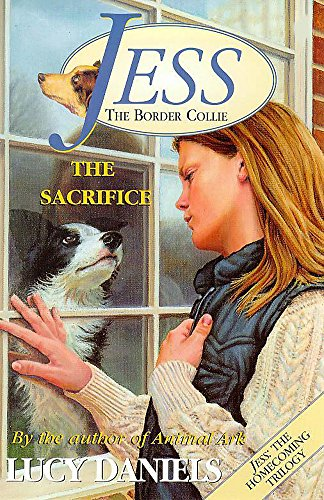 The Sacrifice: The Sacrifice No. 5 (Jess The Border Collie) by Lucy Daniels