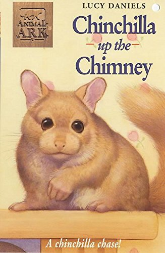 Animal Ark: Chinchilla Up The Chimney By Lucy Daniels