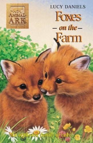 Animal Ark: Foxes at the Farm By Lucy Daniels