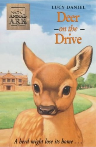 Animal Ark: Deer On The Drive By Lucy Daniels