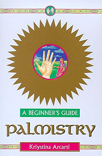 Palmistry - A Beginner's Guide By Kristyna Arcarti