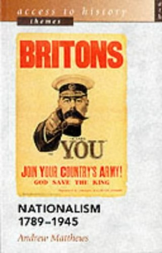 Nationalism, 1789-1945 By Andrew Matthews