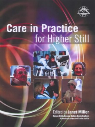 Care in Practice By Edited by Janet Miller