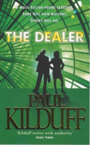 The Dealer By Paul Kilduff