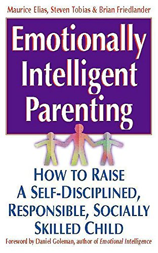 Emotionally Intelligent Parenting By Maurice Elias