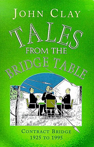 Tales from the Bridge Table By John Clay