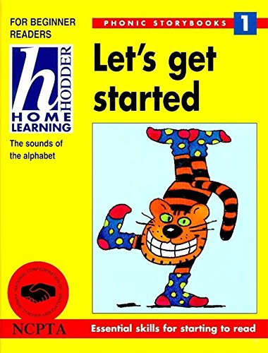 Hodder Home Learning: Phonic Storybooks 1 - Let's Get Started By Dr. Mary Kelly
