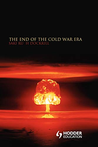 The End of the Cold War Era By Saki Dockrill