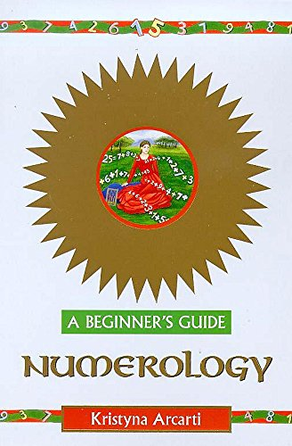 Numerology - A Beginner's Guide By Kristyna Arcarti