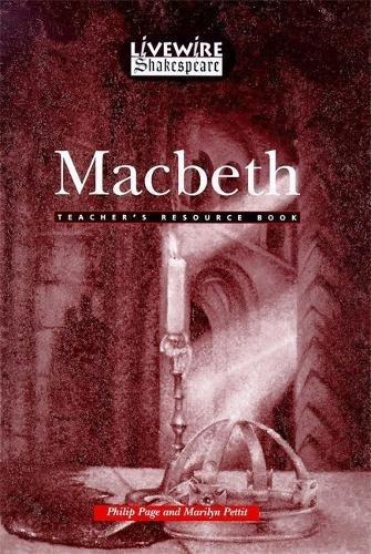 Livewire Shakespeare Macbeth Teacher's Resource Book Teacher's Resource Book By Edited by Phil Page