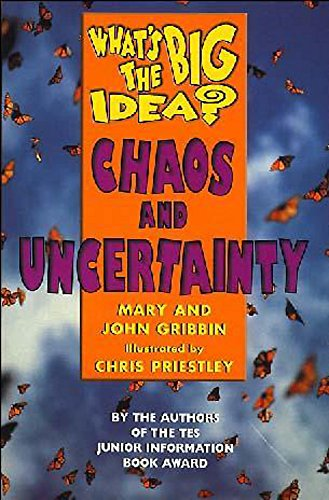 What's The Big Idea? Chaos And Uncertainty By John Gribbin