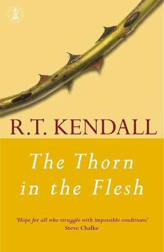 The Thorn in the Flesh by R. T. Kendall