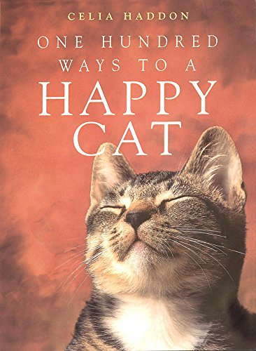 One Hundred Ways to a Happy Cat by Celia Haddon