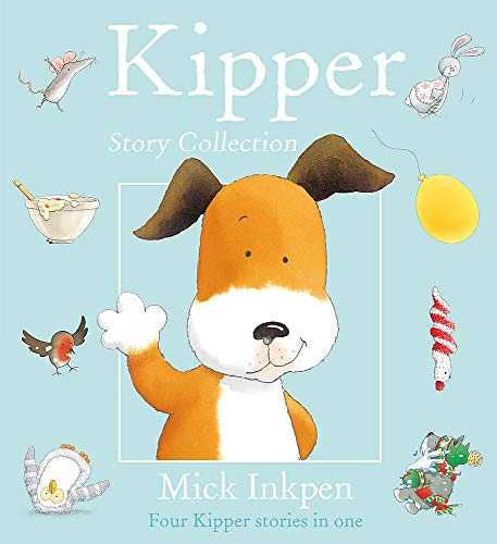 Kipper: Kipper Story Collection By Mick Inkpen