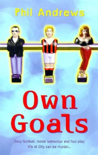 Own Goals By Phil Andrews