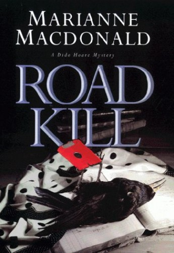 Road Kill (A Dido Hoare mystery) By Marianne MacDonald