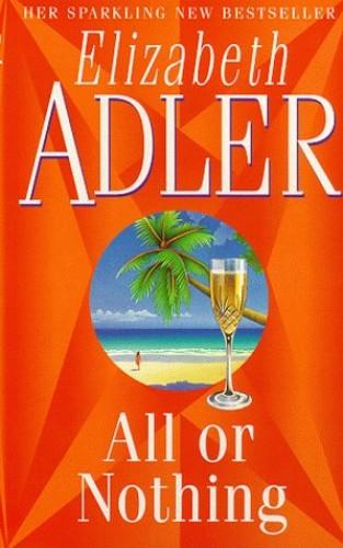 All or Nothing By Elizabeth Adler