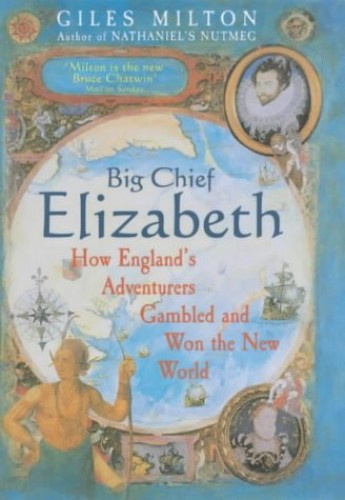 Big Chief Elizabeth By Giles Milton