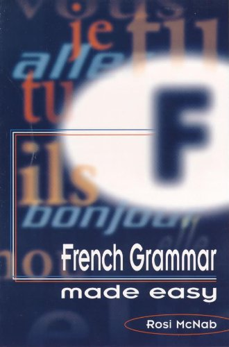 French Grammar Made Easy By Rosi McNabb