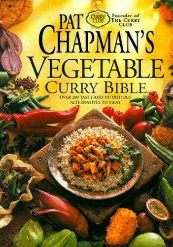 Pat Chapman's Vegetable Curry Bible by Pat Chapman