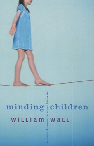 Minding Children By William Wall
