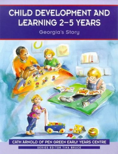 Child Development and Learning 2-5 Years By Pen Green Early Years Centre