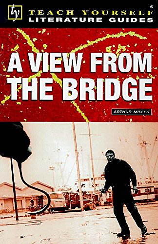 Teach Yourself English Literature Guide A View From The Bridge (Miller) By Sean Shehan