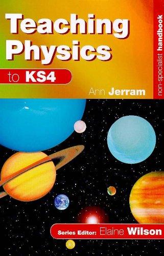Non-Specialist Handbook: Teaching Physics to KS4 By Elizabeth Ann Jerram