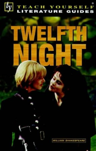 Teach Yourself English Literature Guide Twelfth Night (Shakespeare) By Tony Buzan