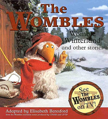 Wombles Winterland and Other Stories: Womble Winterland and Others By Elisabeth Beresford